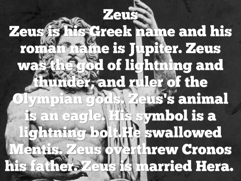 Latin by victor marron zeus is his greek name and his roman name is jupiter zeus was the god of lightning and thunder and ruler of the olympian gods zeuss animal is an eagle buycottarizona Images
