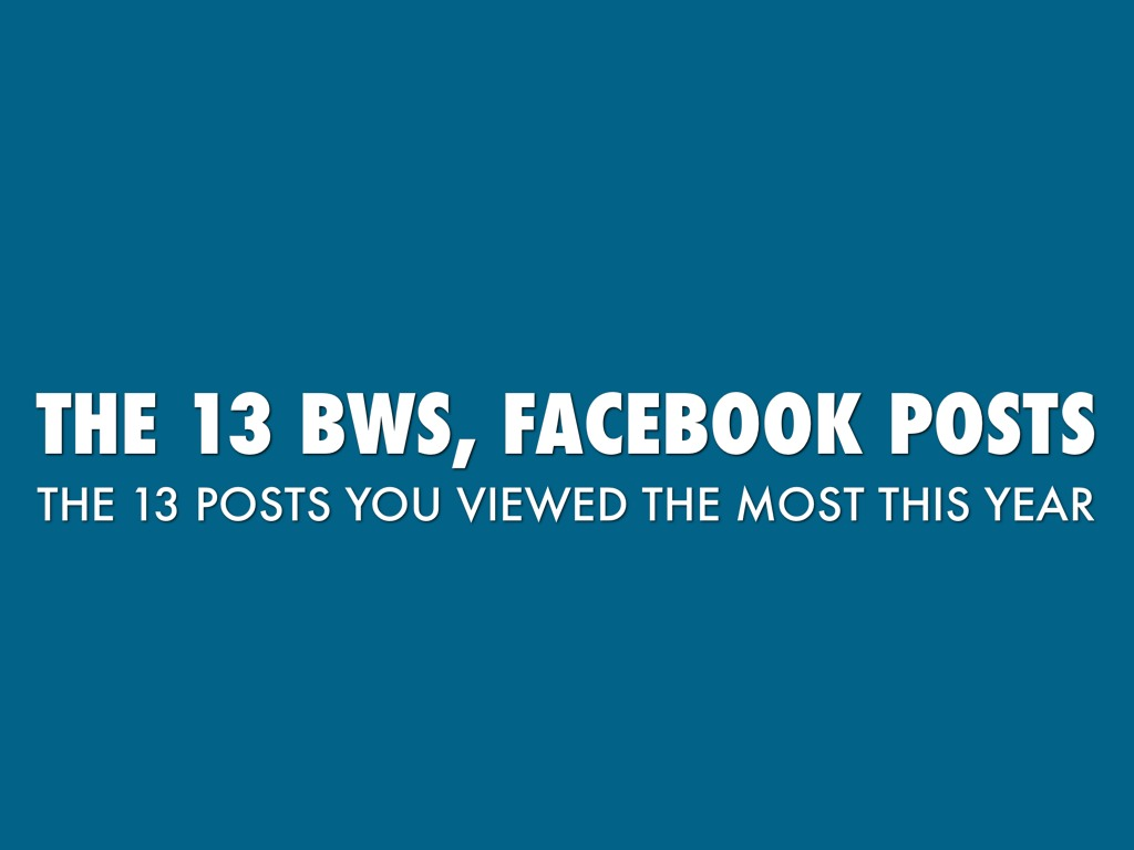 The 13 BWs, Facebook Posts