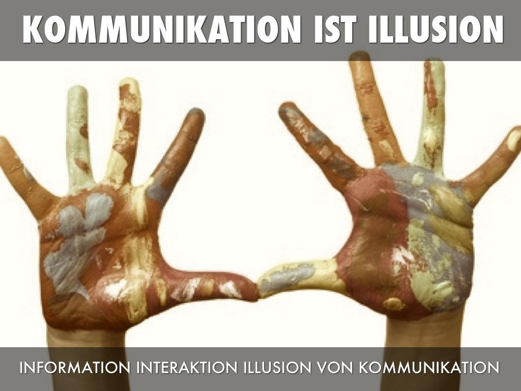 Kommunikation ist die Illusion von Information