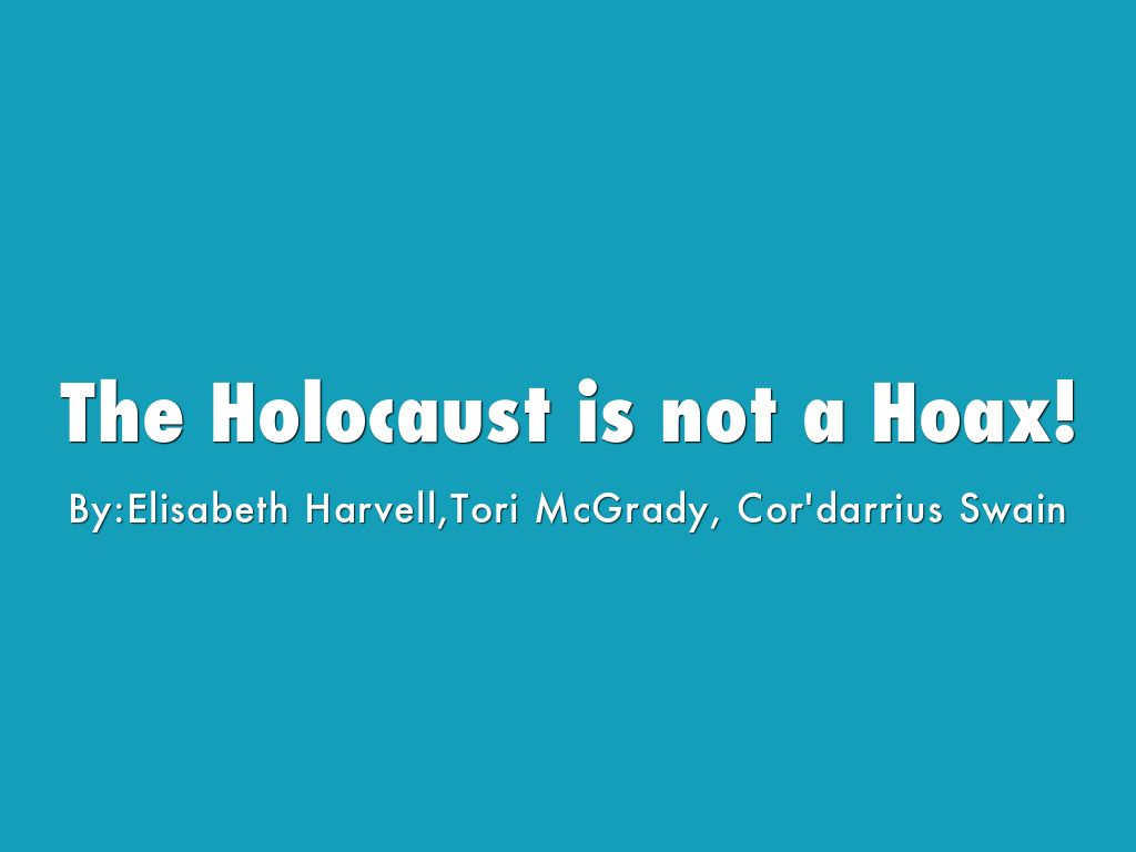 The Holocaust is not a Hoax!