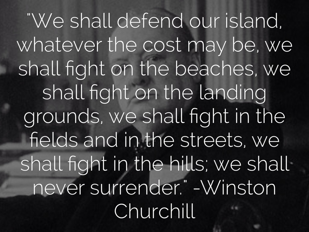 "we shall fight on the beaches The best relationship episodes of the art of manliness ""we shall fight on the beaches"" by winston churchill we shall fight on the beaches, we shall fight."