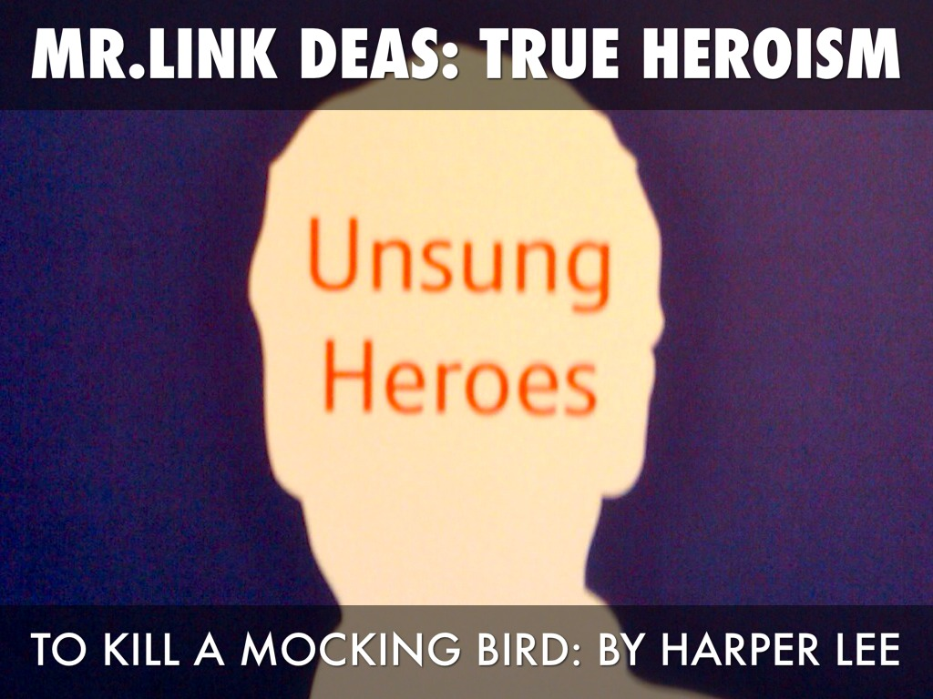 to kill a mockingbird heroism