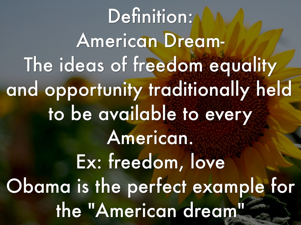 a definition of american dream The demise of the 1920s american dream in the great gatsby that while on the surface made his life appear to be the precise definition of the american dream.