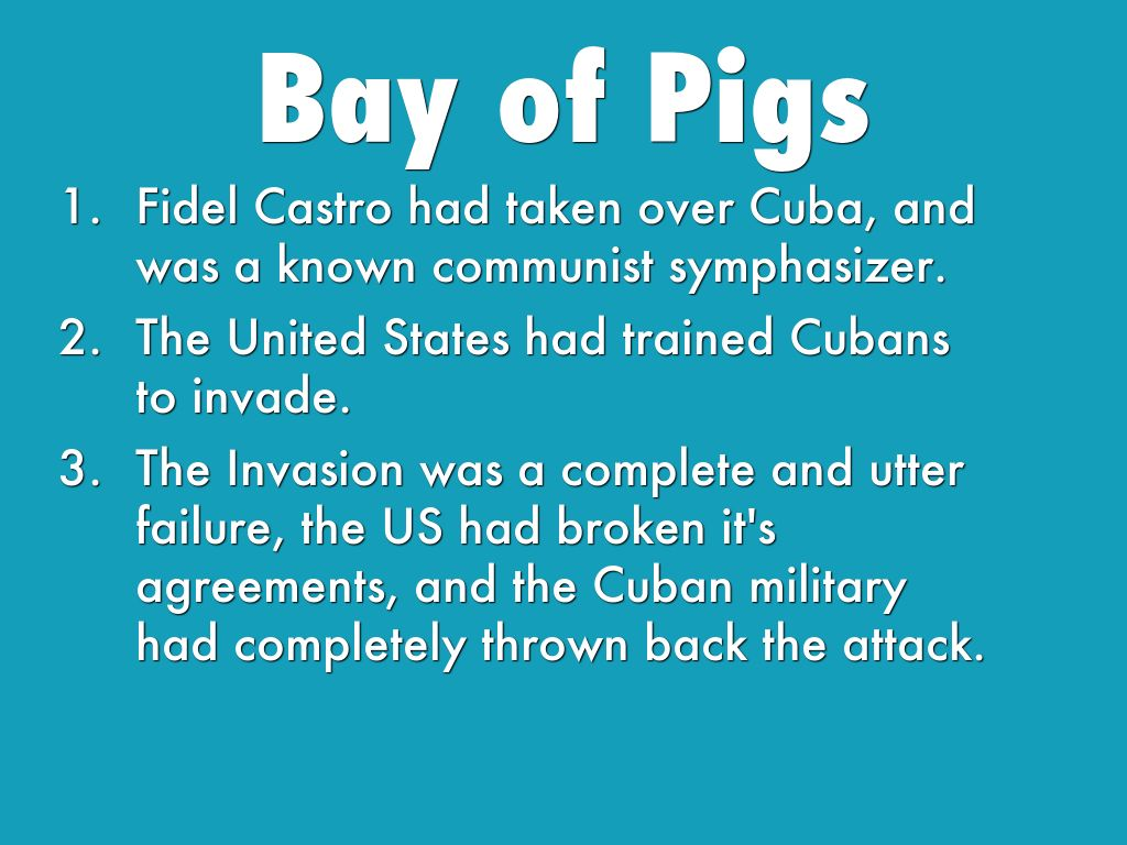 a history of bay of pigs the failure of the invasion of cuba Who was the leader of cuba during the bay of pigs invasion what can you say about the bay of pigs what made the bay of pigs failure lead to the.