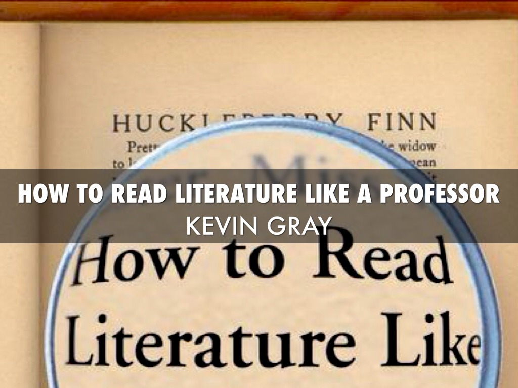 how to read literature like a professor connections Frankenstein and how to read literature like a professor connections: -the scarlet symbol and pattern affect the reading of literature by separating the.