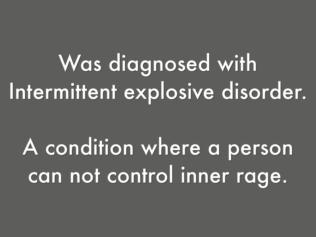 an overview of the intermittent explosive disorder Intermittent explosive disorder (ied) is the professional diagnosis given to people who have anger issues that directly impact their life, usually at home or at.