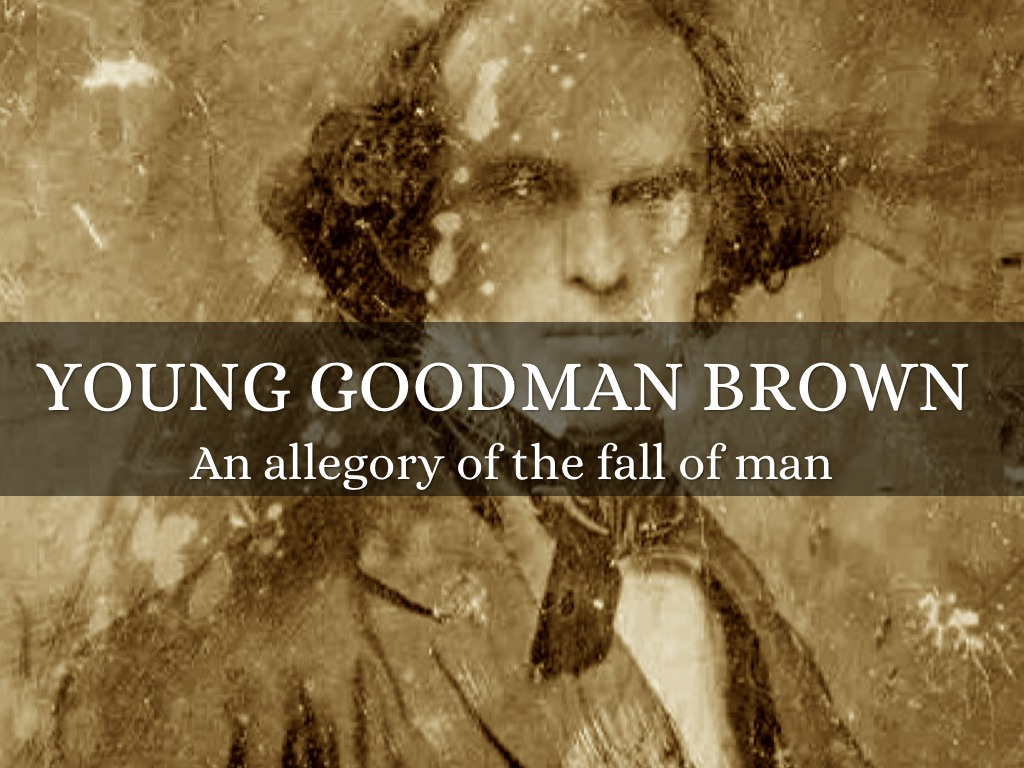allegories in nathaniel hawthornes young goodman brown In this lecture, i discuss allegory and allusion in hawthorne's short story young goodman brown.