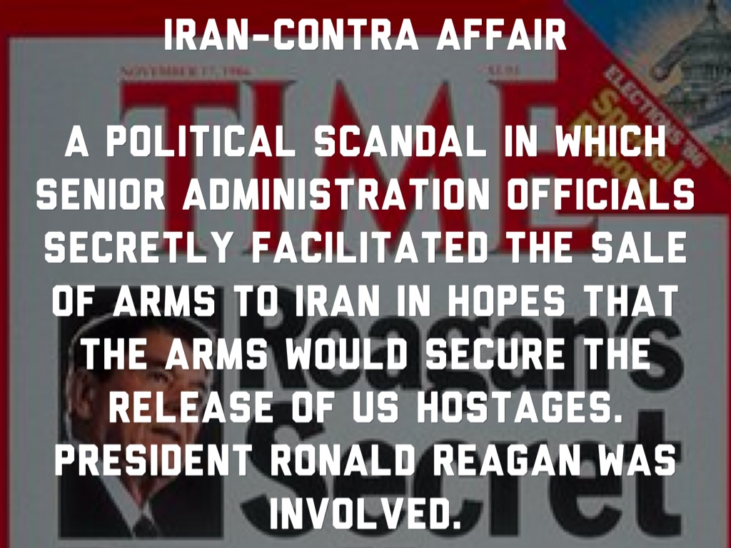 iran contra scandal The iran-contra affair (persian: ایران-کنترا ‎, spanish language: caso irán-contra), also referred to as irangate, contragate or the iran-contra scandal, was a political scandal in the united states that came to light in november 1986.