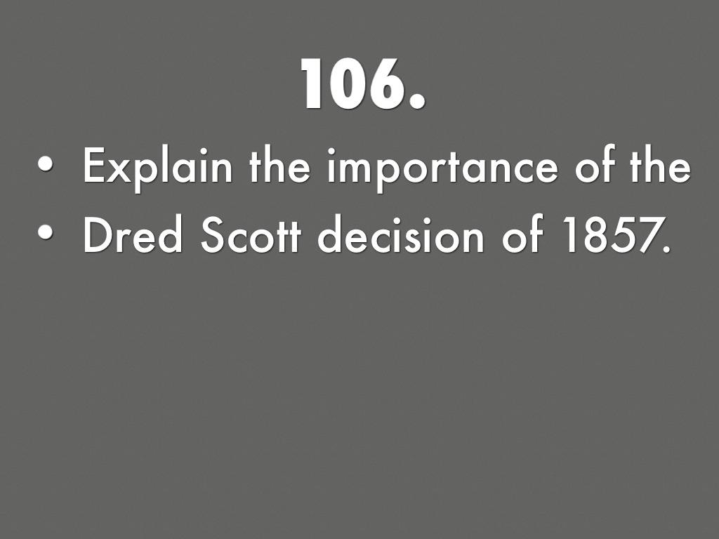 the dred scott decision of 1857 Dred scott v sandford (1857) summary the infamous dred scott v opposing the dred scott decision.