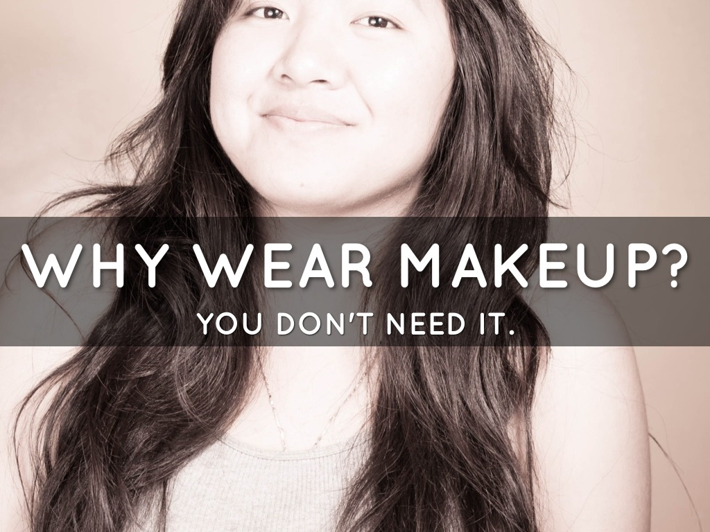 Why wear makeup