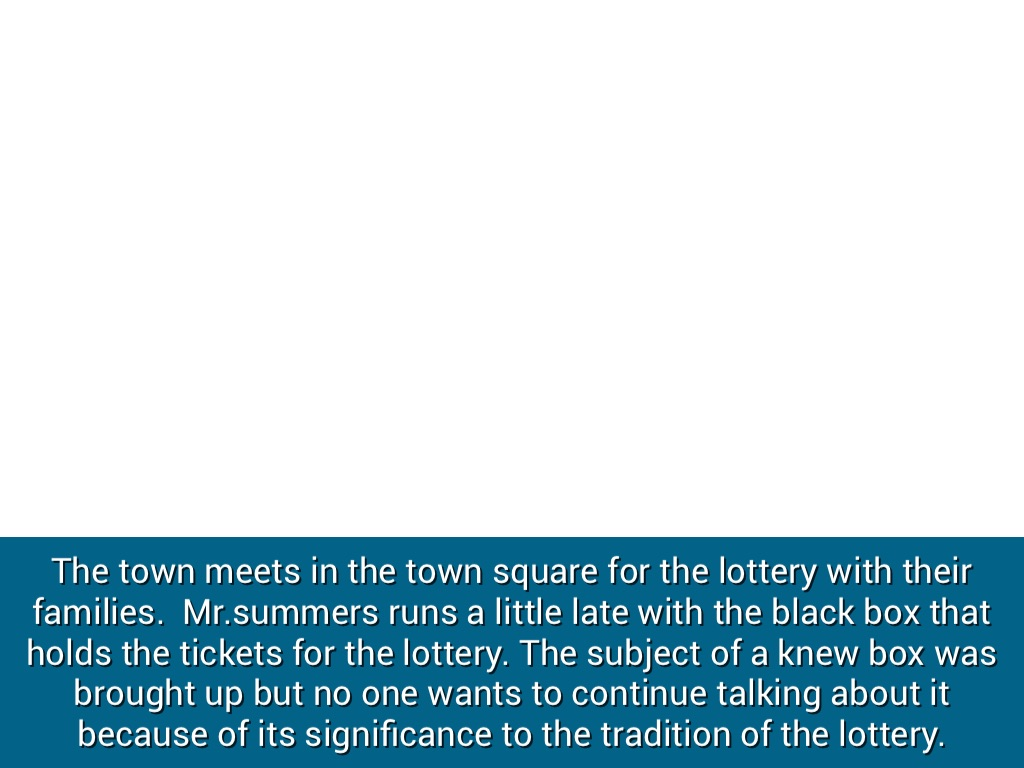 Short story powerpoint by danny pardini she then explains how the children collect stones for the lottery then explains how everyone gathers for the lottery in the town square buycottarizona