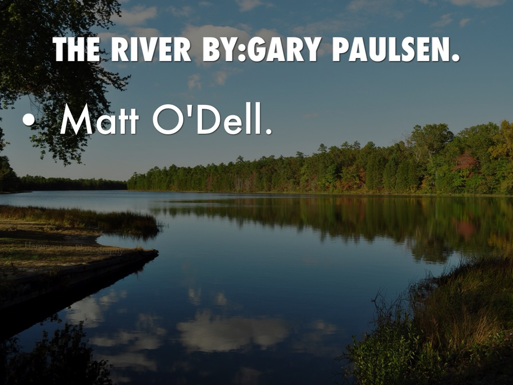 the river gary paulsen I have now finished all five of the brian sage books - hatchet, the river, brian's winter, brian's return and the hunt and the epilogue guts by gary paulsen the hatchet is one of three newberry awards that gary paulsen has earned.