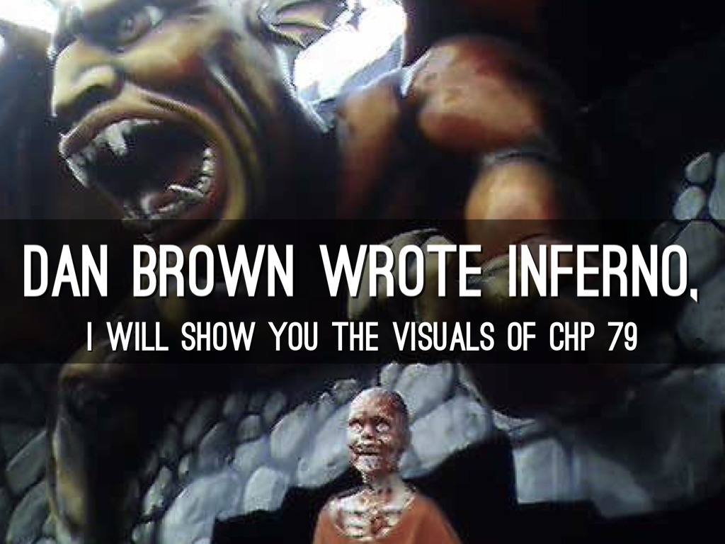 Visual Tour Of Inferno, Chp 79