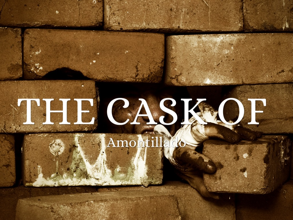 the cask of amatilldo The cask of amontillado lyrics: (lead vocal - john miles) / by the last breath of  the four winds that blow / i'll have revenge upon fortunato / smile in his face i'll.