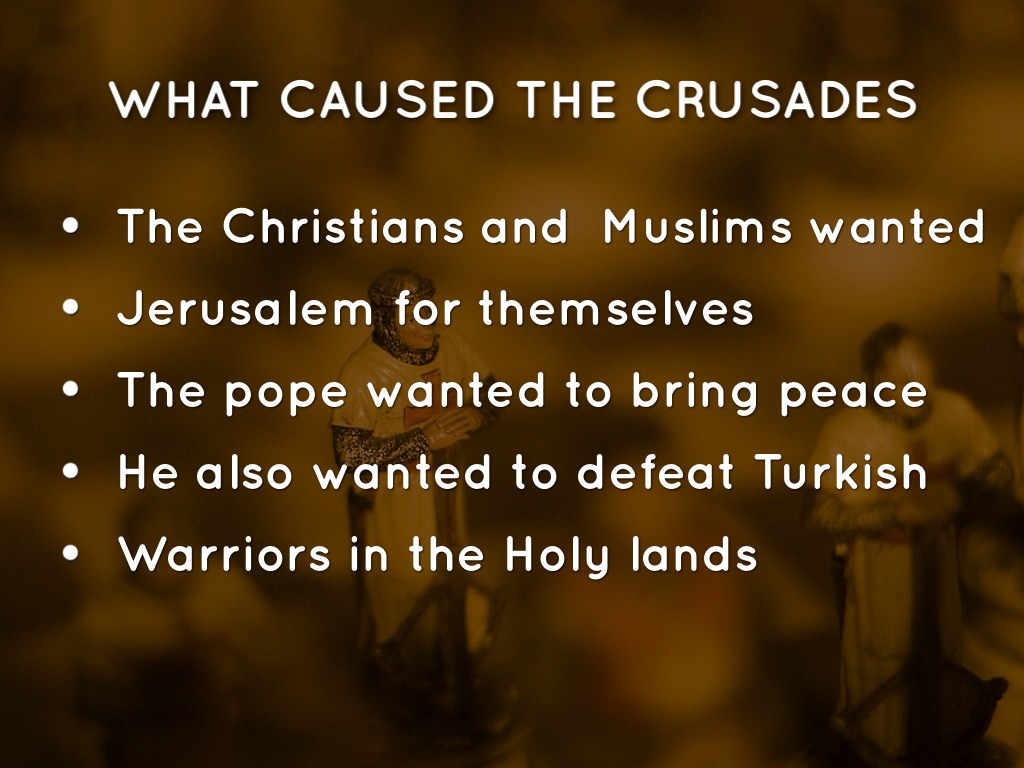 were the crusades caused primarily by Crusades religious devotion vs economic devotion to begin, the crusades were religious wars against the muslims in jerusalem to reclaim the holy land that began in 1095 based on evidence in documents, the crusades were caused primarily by religious devotion rather than by the desire for political and economic gain.