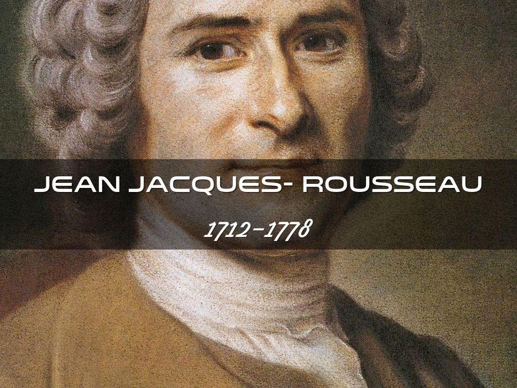 Jean Jacques- Rousseau