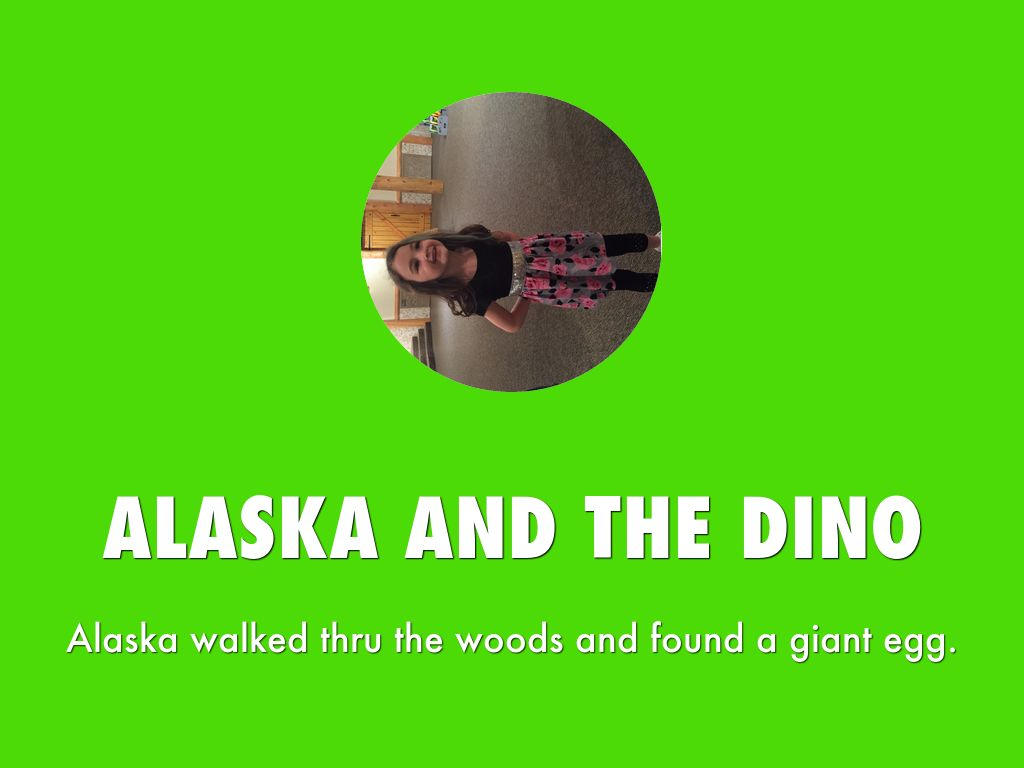 Alaska And The Dino's