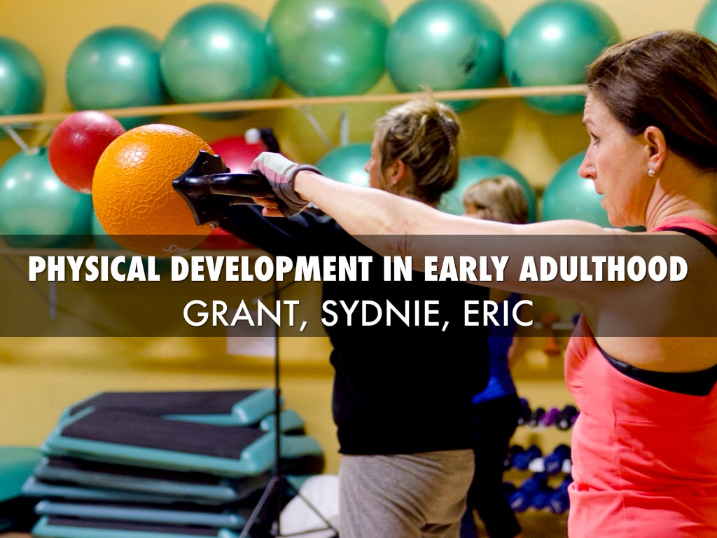Are available? Physical development of adults consider