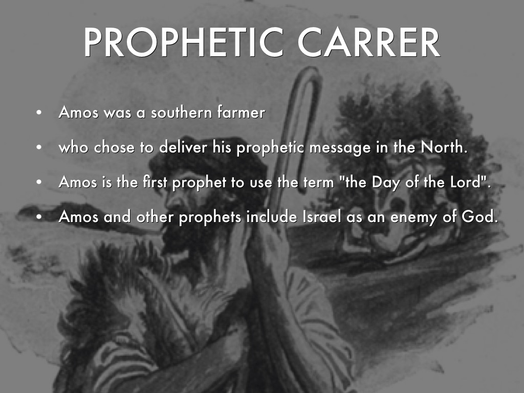 amos the prophet essay In this essay i will discuss how the author amos was not a professional prophet amos true religion had to come out from the.