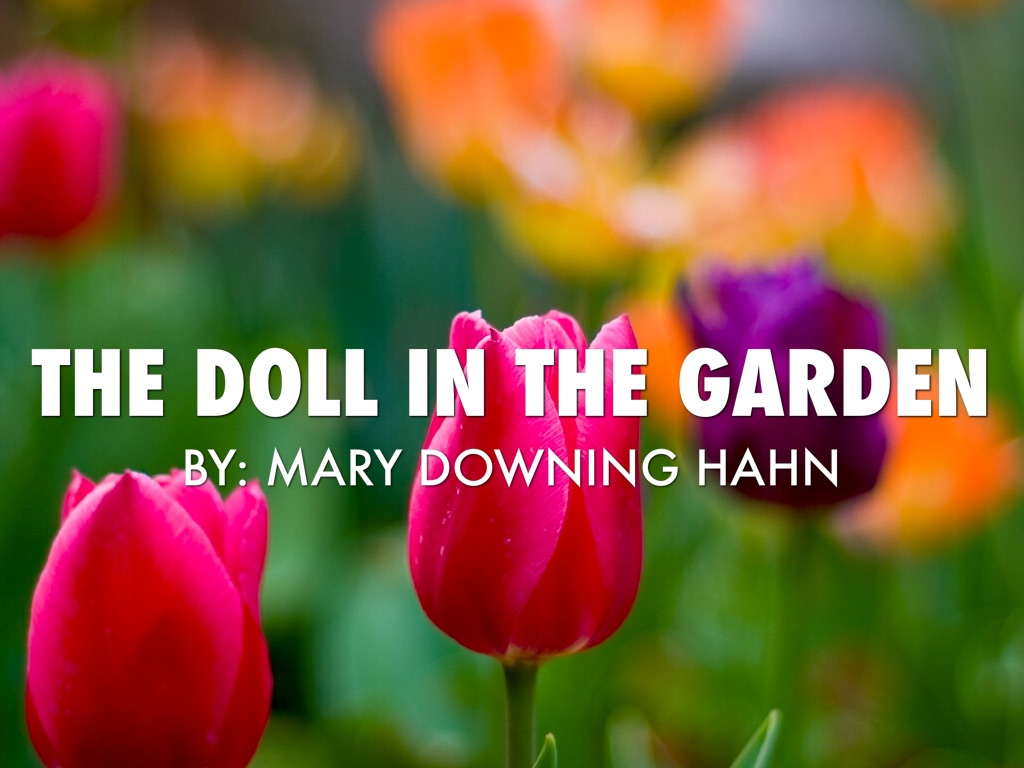 slide refer to outline - The Doll In The Garden