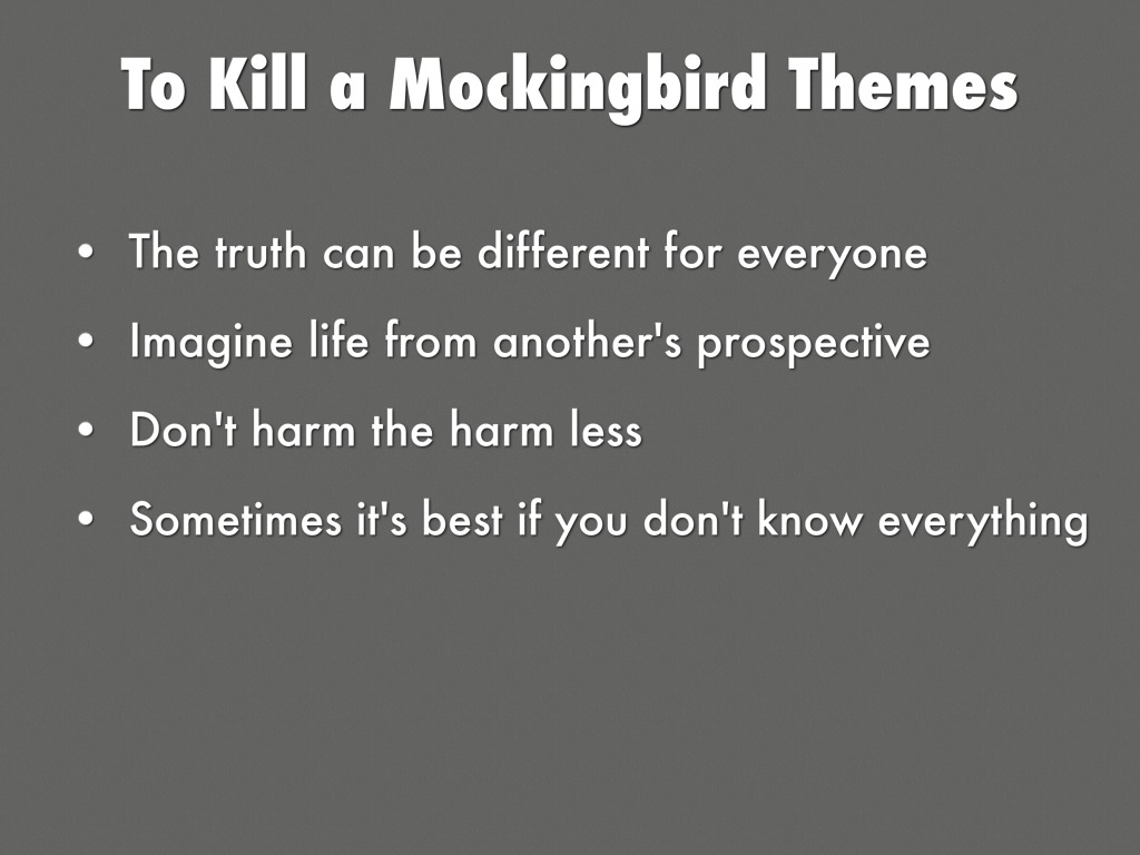 to kill a mockingbird themes ignorance Read this full essay on to kill a mockingbird themes (ignorance) tkam \ the  dictionary defines ignorance as the lack of education or knowledge thro.