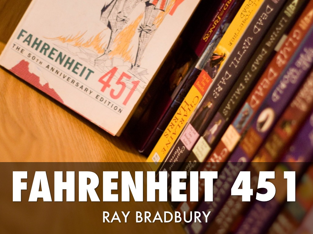 ideas displayed in fahrenheit 451 by ray bradburry