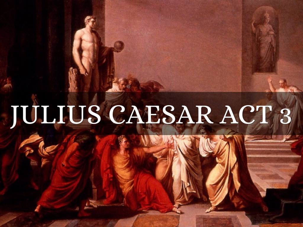 julius caesar acts ii and iii essay Essays & writing guides for students julius caesar by william shakespeare synopsis act 1 act ii act iii act iv act v julius caesar in london.