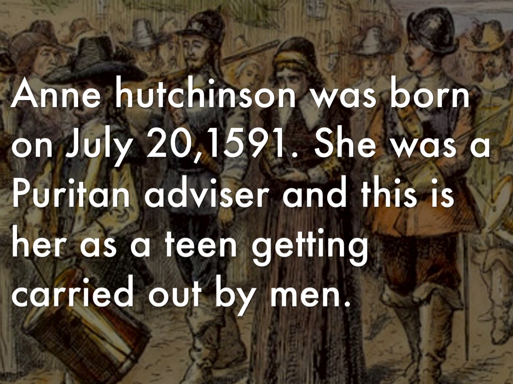 anne hutchinson puritan prophet Anne hutchinson unable to receive formal education, puritan anne hutchinson (1634) developed a sharp theological mind as she dedicated her time and energies to studying the work of puritan preacher john cotton.