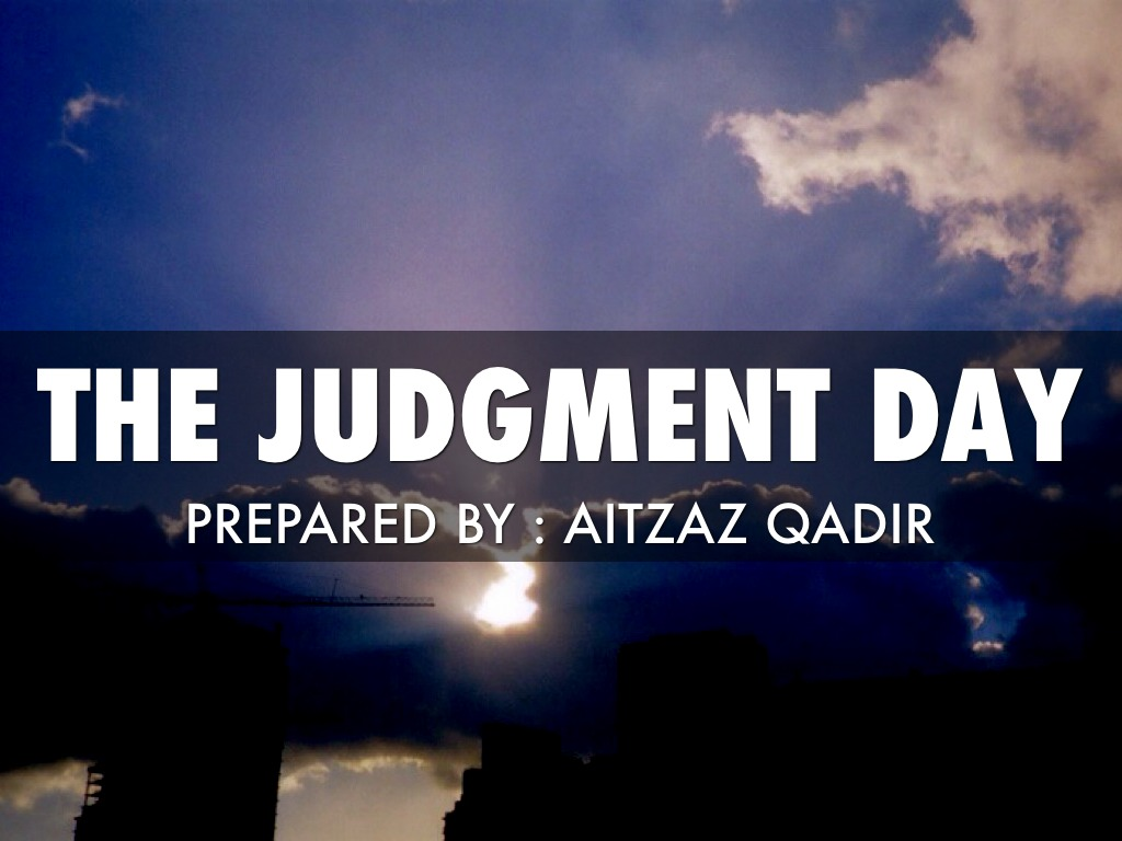 The Judgement Day