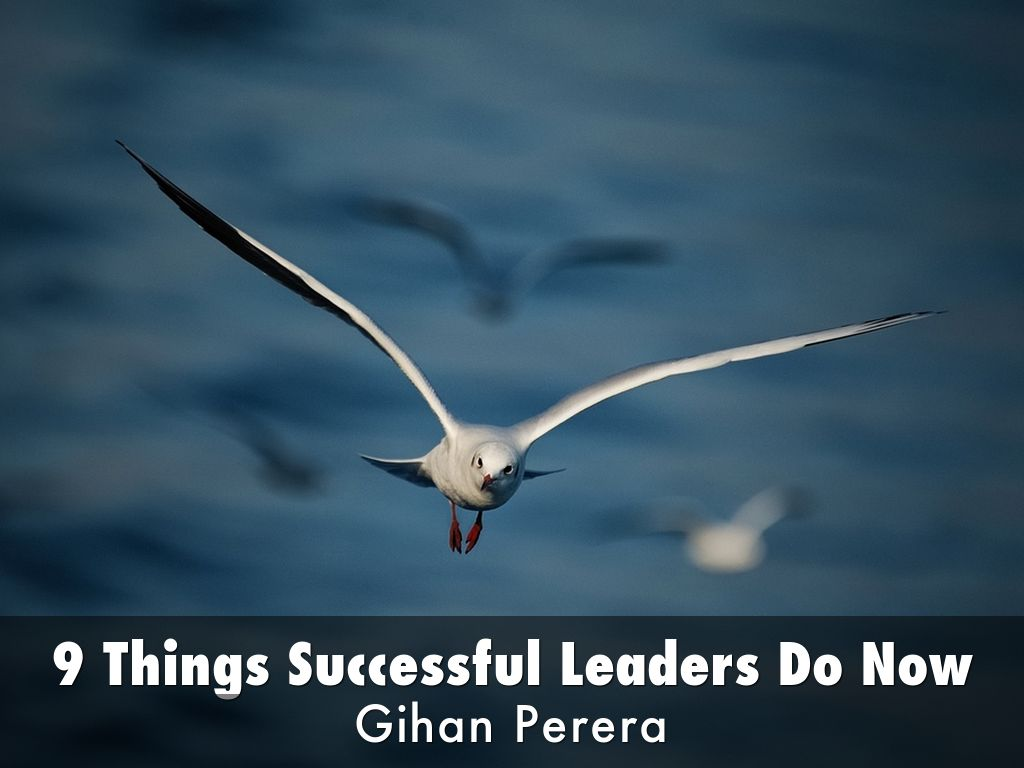 9 Things Successful Leaders Do Now
