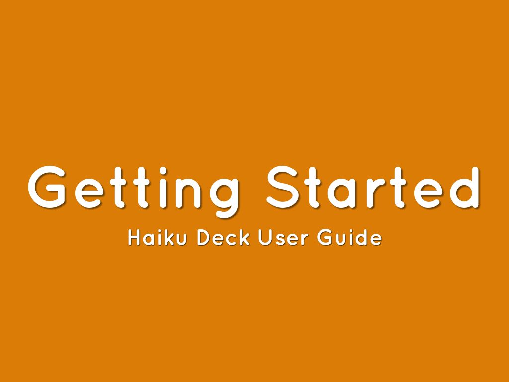 Getting Started with Haiku Deck
