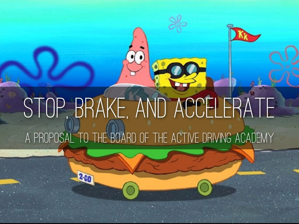 Stop, Brake, and Accelerate