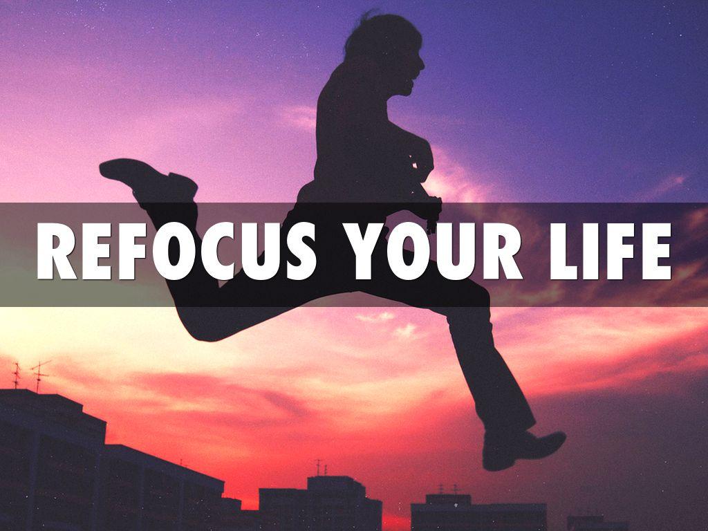 Refocus Your Life