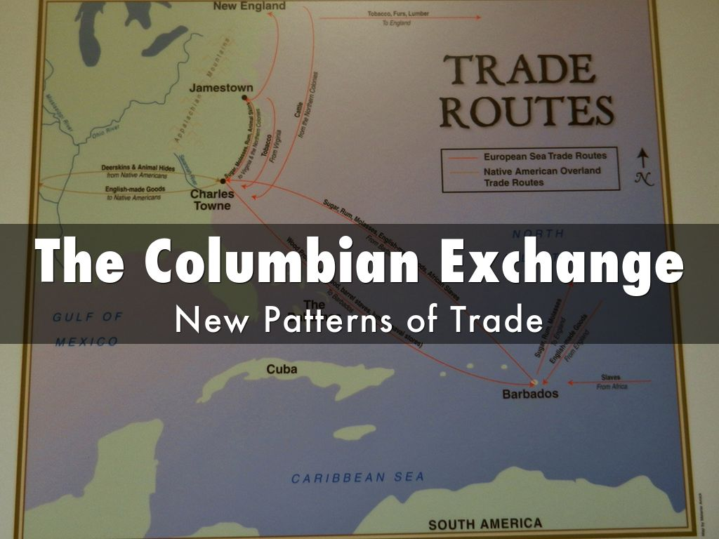 the history of the trade between the europeans and native americas the columbia exchange The colombian exchange caused the slave trade because european plantations in the americas demanded extensive laborers to man them native americans first were forced to becom e the laborers, but disease and lack of training made them incapable of completing the work.
