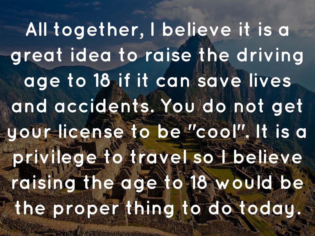 reasons not to raise the driving age
