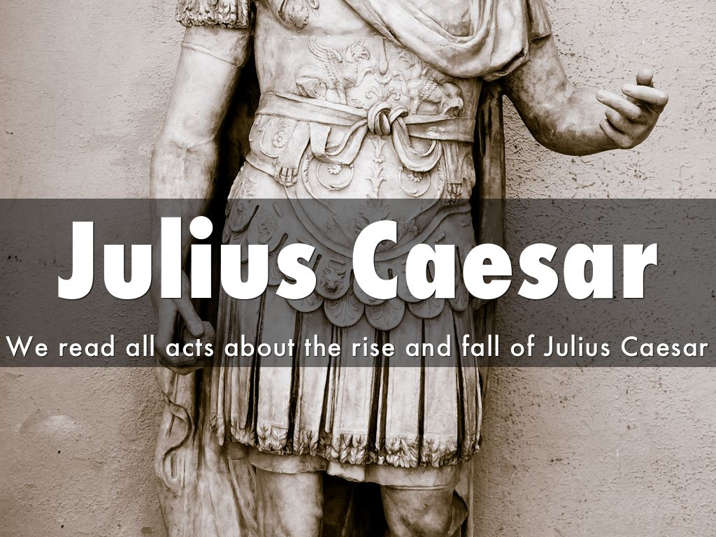 a report on the reign and fall of julius caesar Julius caesar was a roman statesman  from the reign of julius caesar up until the fall of the german kaiser in 1918  julius caeser.