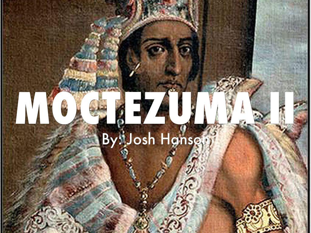 Moctezuma Ii By Josh Hanson