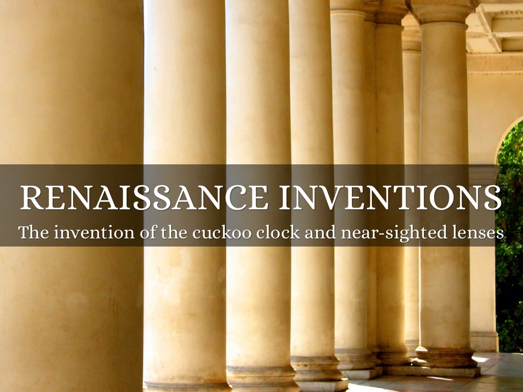 the renaissance the invention of the
