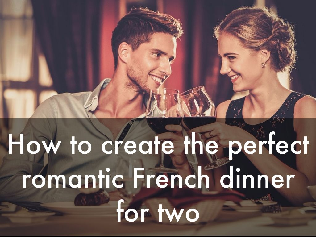 How to create the perfect romantic French dinner for 2
