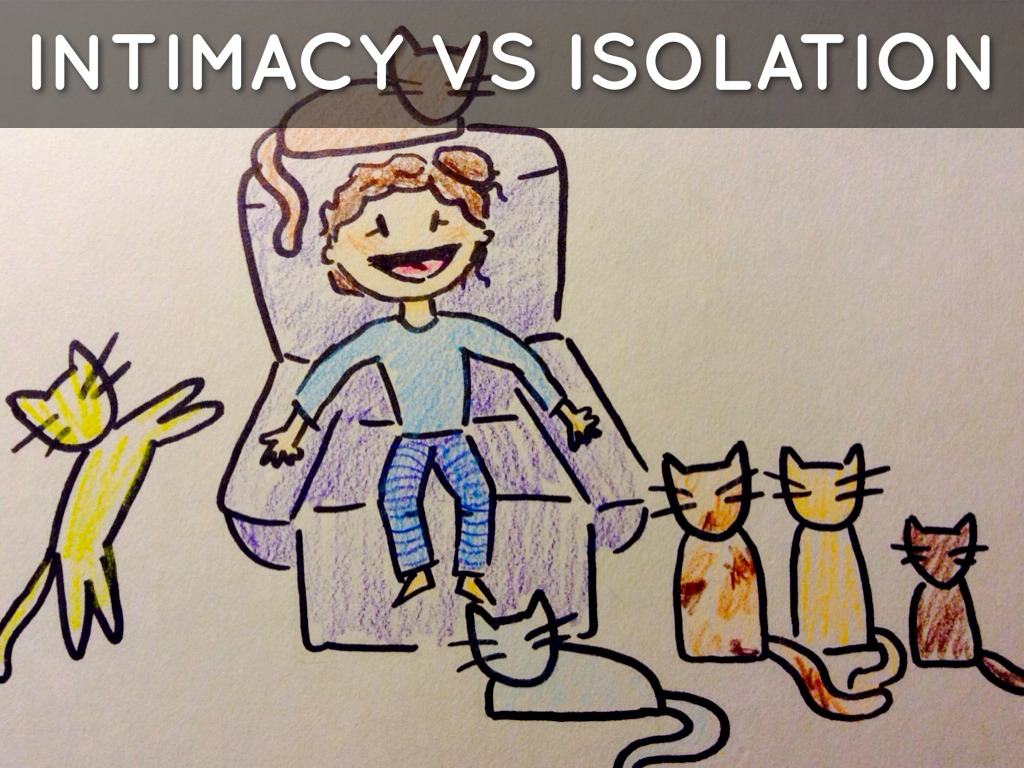 intimacy vs isolation examples Intimacy vs isolation examples running head:isolation 1 isolation a lonely road elizabeth arguelles keiser university isolation 2 isolation a lonely road there is a difference between the unhealthful experiences of isolation from the healthful and necessary experience of occasional solitude.