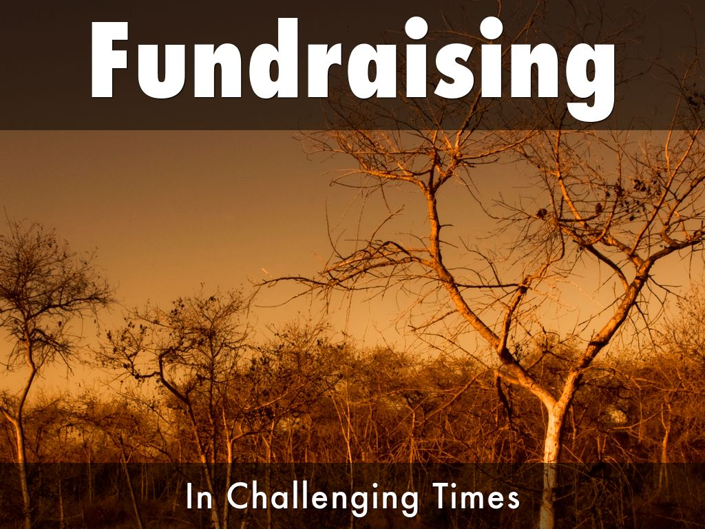 Fundraising in Challenging Times