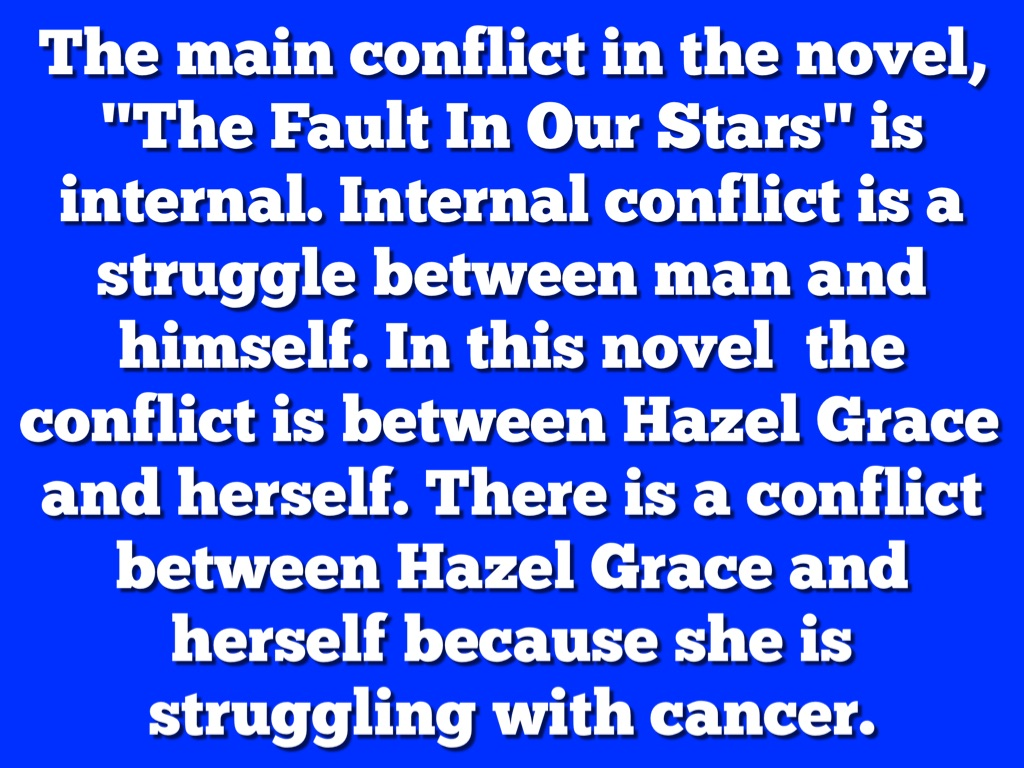 The fault in our stars by reanna miller the main conflict in the novel the fault in our stars is internal internal conflict is a struggle between man and himself in this novel the conflict is ccuart Image collections