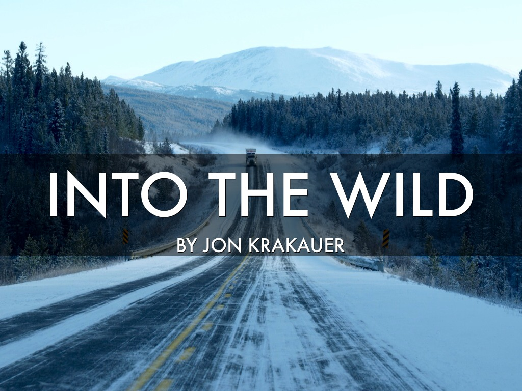 into the wild jon krakauer whats his opinion about chris An explosive memoir by carine mccandless provides new details about a toxic family environment that drove her brother to embark on the famous and fatal quest immortalized by jon krakauer's into the wild.