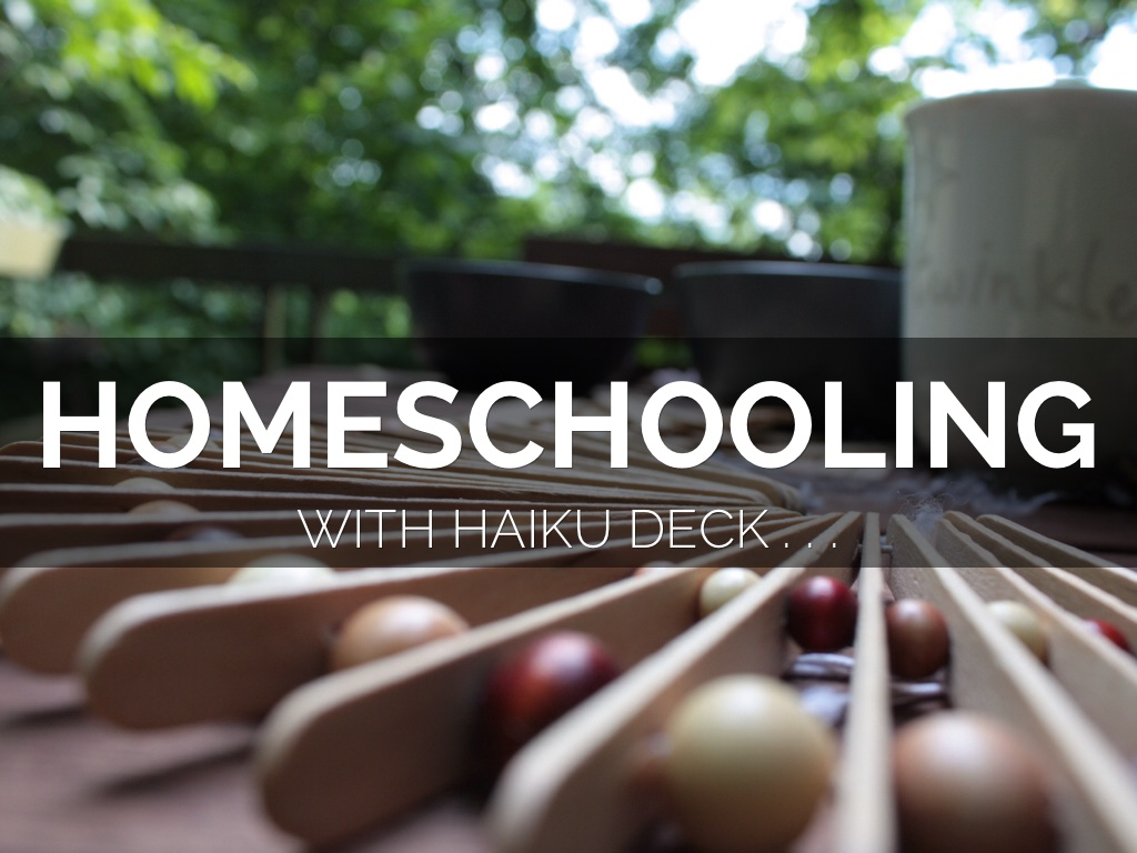 Homeschooling With Haiku Deck
