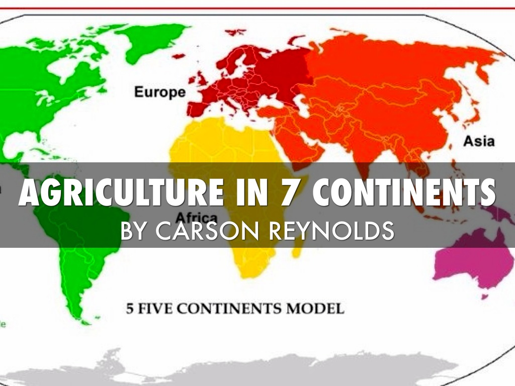 AGRICULTURE IN 7 CONTINENTS