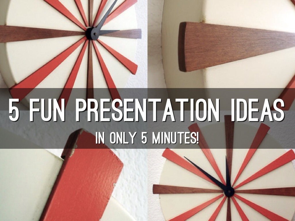 5 presentation ideas in 5 minutes by blakely aguilar