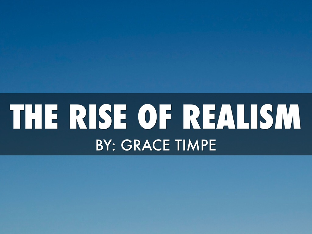 the rise of realism