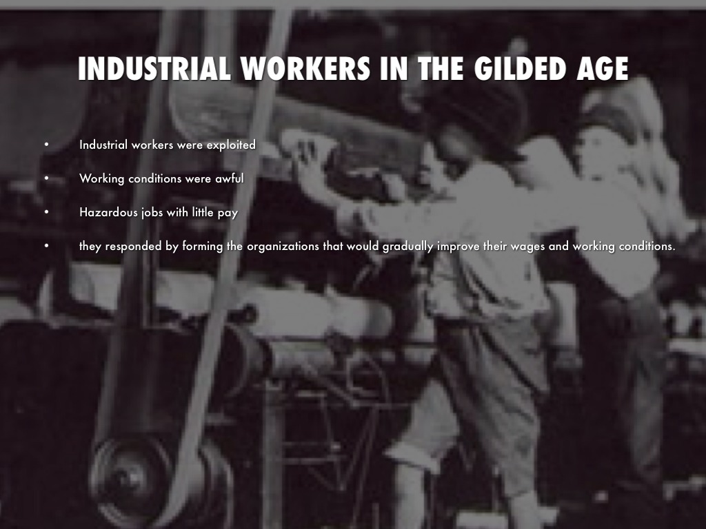 farmers and industrial workers response to the gilded age What's in a name is a cartoon in the gilded age that this time in response to all the changes and political farmers and industrial workers.