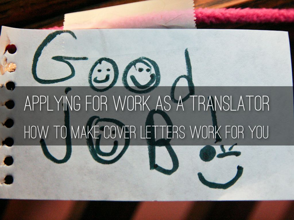 Applying for work as a translator - How to make cover letters work for you