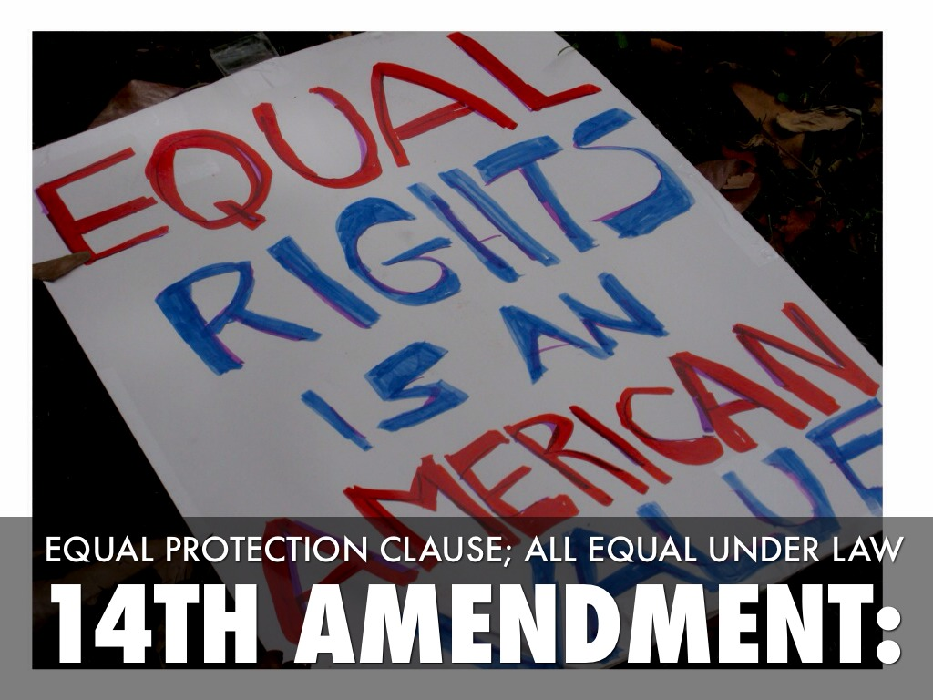 the equal protection clause of the 14th amendment The equal protection clause of the 14th amendment prohibits states from denying any person within its jurisdiction the equal protection of the law the 14th amendment is not by its terms.